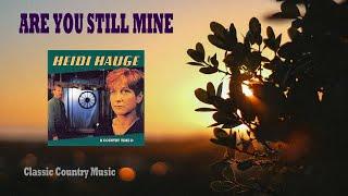 Are You Still Mine - Heidi Hauge