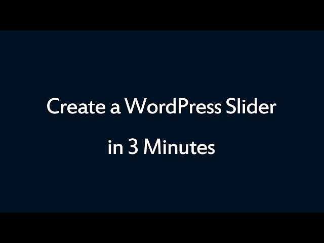 How to create a WordPress slider in 3 minutes