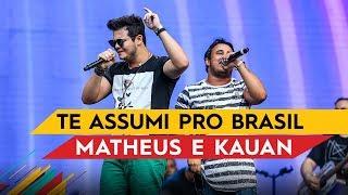 Baixar Te Assumi Pro Brasil - Matheus & Kauan - Villa Mix Goiânia 2017 ( Ao Vivo )