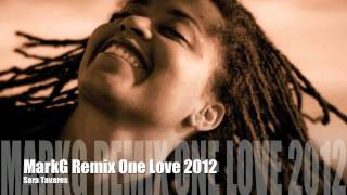 New Zouk Kizomba Remix 2012 by MarkG - Sara Tavares One Love