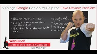 3 Things Google Can Do to Help the Fake Review Problem