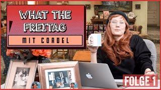 WHAT THE FREITAG?! Der Recap der Woche mit Cordel – Folge 1