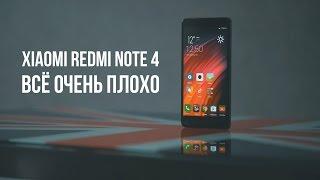 Xiaomi Redmi Note 4: всё очень плохо. Полный качественный обзор, отзыв пользователя.