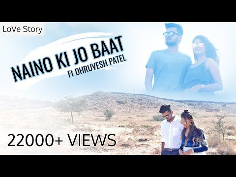 Naino Ki Jo Baat By Dhruvesh patel | love story | Video song 2019 | Perfect pictures