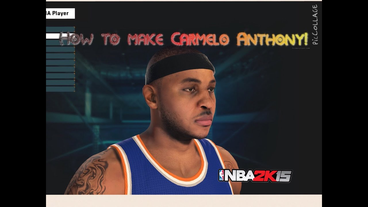 how to make carmelo anthony in nba 2k15 my player face