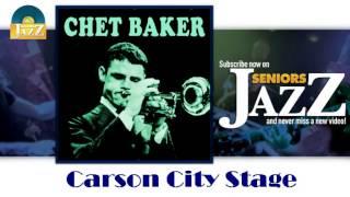 Chet Baker - Carson City Stage (HD) Officiel Seniors Jazz