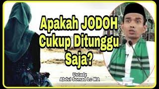 Apakah Jodoh Datang Sendiri Bila Sudah Waktunya? Ustadz Abdul Somad terbaru