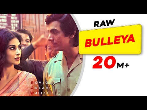 Bulleya Video Song - Romeo Akbar Walter