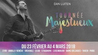 Dan Luiten en tournée MAJESTUEUX 2018 - France / Suisse / Belgique