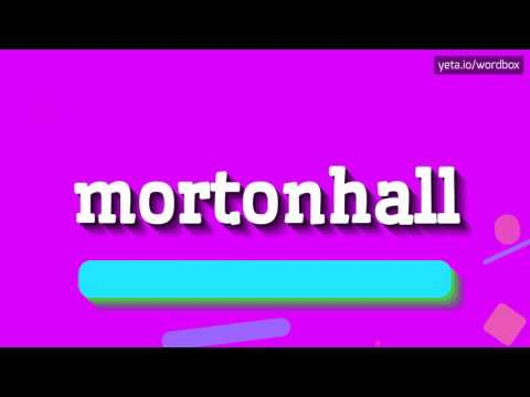 MORTONHALL - HOW TO PRONOUNCE IT!?