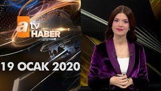 Atv Ana Haber | 19 Ocak 2020