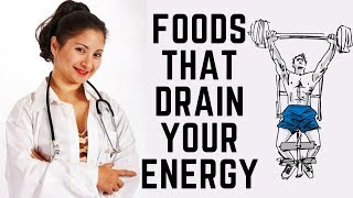 7 Popular Foods That Drain Your Energy
