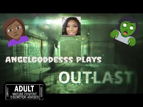 #OUTLAST #ANGELGODDESS  || How yall like me now! ||Outlast