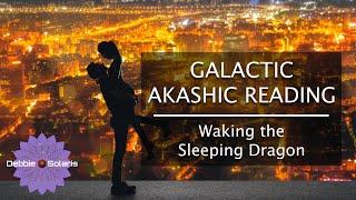 Galactic Akashic Reading |  Waking the Sleeping Dragon