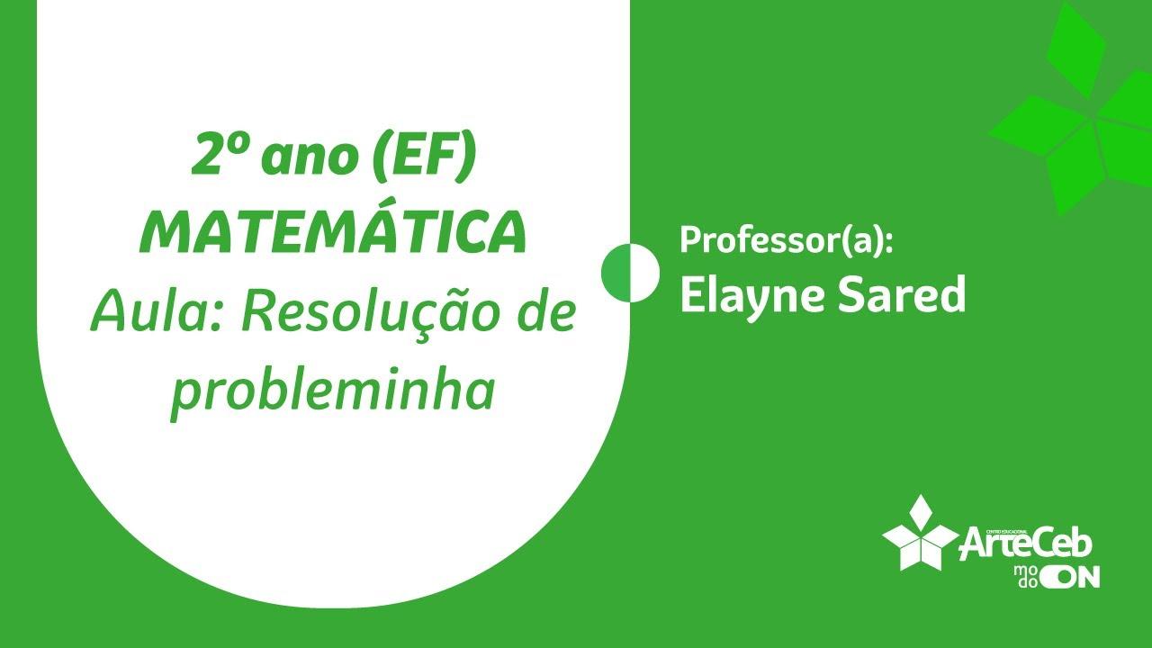 09 06 2º Ano Ef Matematica Resolucao De Problemas Elayne Sared Youtube