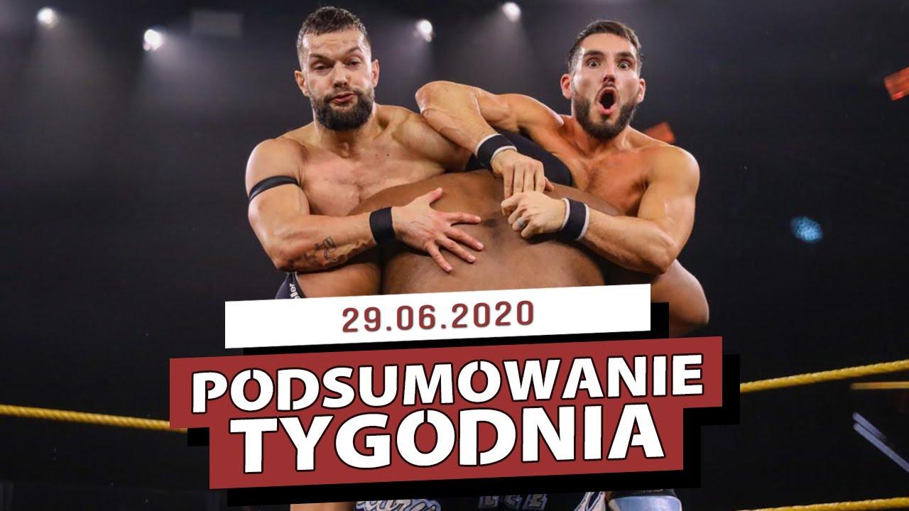 NXT Mocno Odpowiada na AEW Fyter Fest - PODSUMOWANIE TYGODNIA (29.06.2020)