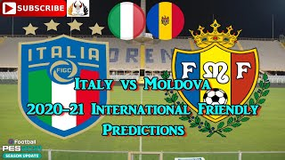 Italy vs Moldova International Friendly 2020 Predictions eFootball PES2021