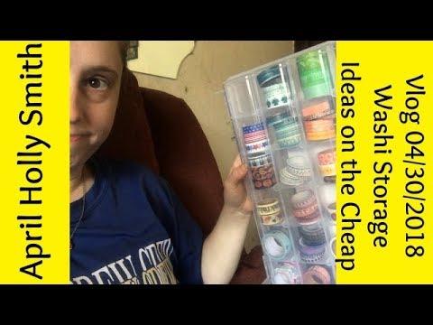 Vlog 04/30/2018 Washi Storage on the Cheap  April Holly Smith