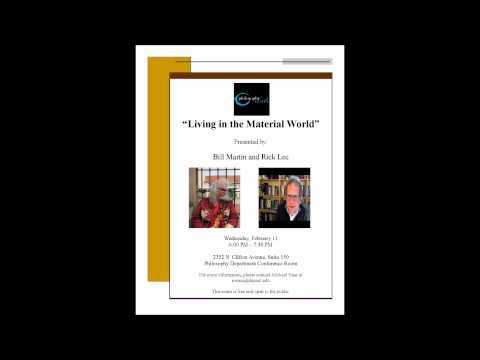 Philosophy - Bill Martin and Rick Lee (DePaul Univ) - Living in the Material World - 02-11-15