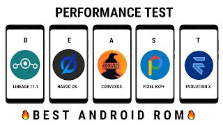 LineageOS 17.1 vs Pixel Experience vs Havoc OS vs Evolution X vs Corvus OS  - Performance Test