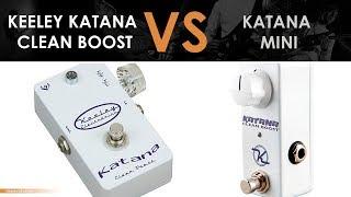 Keeley Katana - Clean Boost VS Keeley Mini Katana - Clean Boost