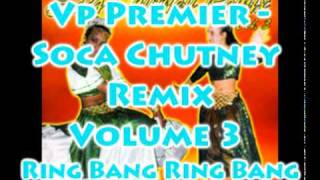 Vp Premier - Ring Bang Ring Bang - Soca Chutney Remix Volume 3