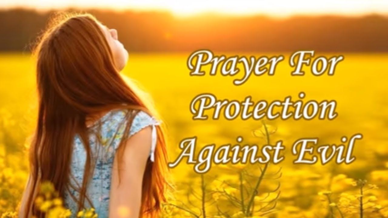 My Heavenly Father I Pray to You for Protect Me and My Family from Evils