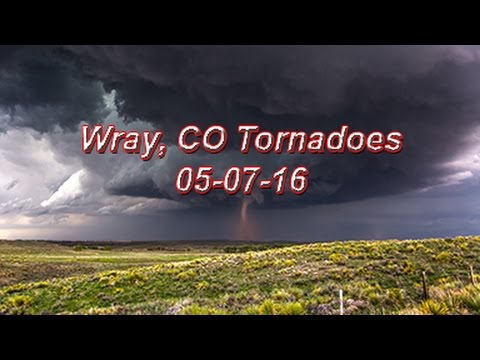 Wray, CO Tornadoes 05-07-16