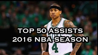 Top 50 Assists: 2016 NBA Season