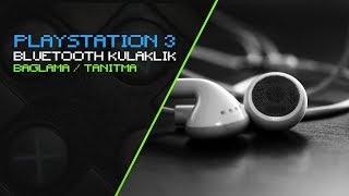PS3 Bluetooth Kulaklık Tanıtma/Bağlama