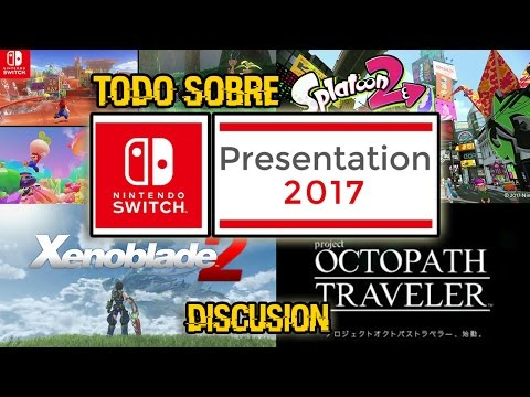 Reacción a la Conferencia de Nintendo Switch | Discusión | Mario Odyssey, Xenoblade 2, Splatoon 2,