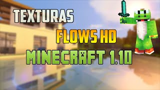 PACK DE TEXTURAS FLOWS HD | MINECRAFT 1.10 | Descargar e Instalar [2016]