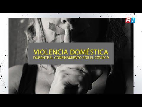 La violencia domestica durante el confinamiento por Covid-19