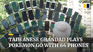 Taiwanese grandfather plays Pokemon Go with 64 phones