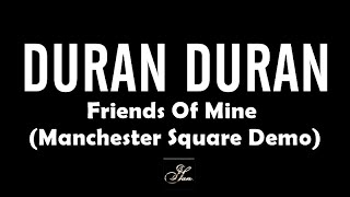 Duran Duran - Friends Of Mine (Manchester Square Demo) ♪