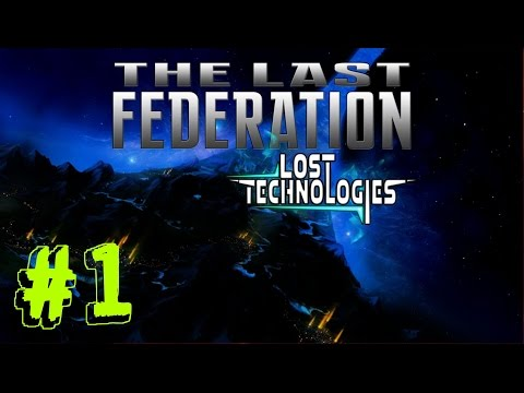 Let's Play The Last Federation: The Lost Technologies - Ep. 1 - Arcen FTW!