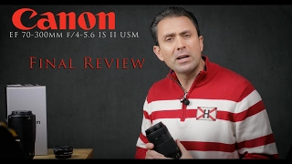 Canon EF 70-300mm f/4-5.6 IS II USM | Final Review