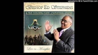 Bishop Ed Stephens & Golden Gate Cathedral - God