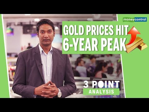 3 Point Analysis | Gold Prices Rise, Hit 6-year Peak In International Markets
