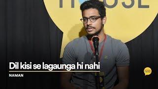 Dil Kisi Se Lagaunga Hi Nahi | Naman | The Social House Poetry | Whatashort