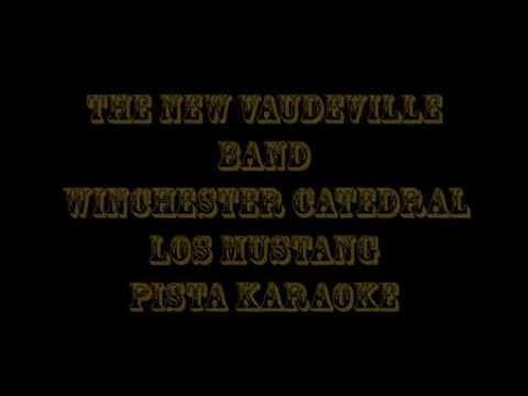 The New Vaudeville Band; Los Mustang   Winchester Catedral  Pista Karaoke
