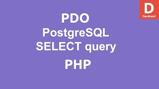 PHP PDO SELECT query to PostgreSQL Database