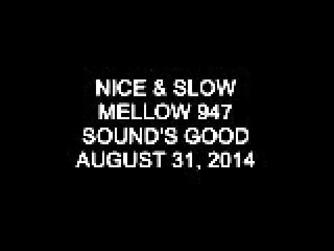 Nice & Slow Sunday on Mellow 947 August 31, 2014