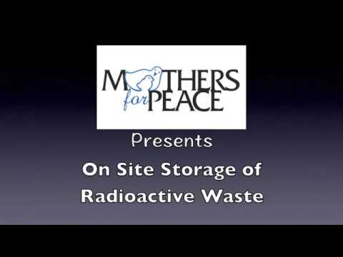 "Mothers for Peace: ""On-site Storage of Radioactive Waste,"" Part 1"