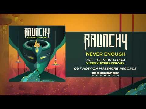 RAUNCHY -  Never Enough mp3