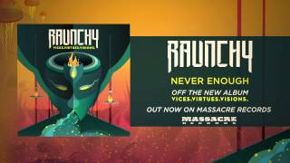 RAUNCHY -  Never Enough