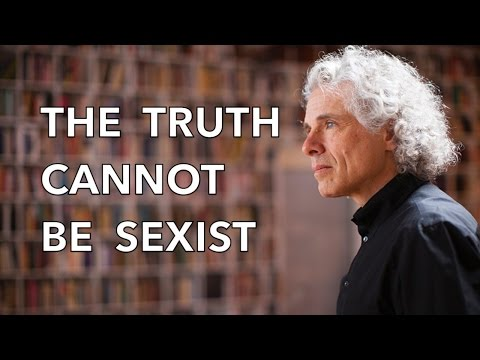 The Truth Cannot be Sexist - Steven Pinker on the biology of sex differences