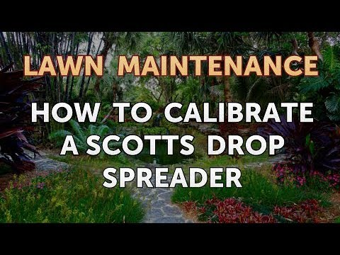 How To Calibrate A Scotts Drop Spreader