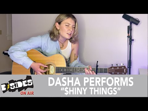 """DASHA Performs """"$hiny Things"""" (Acoustic) For B-Sides"""