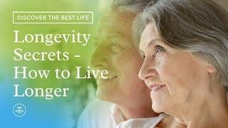 Longevity Secrets - How to Live Longer | Meditation